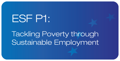 ESF P1: Tackling Poverty through Sustainable Employment