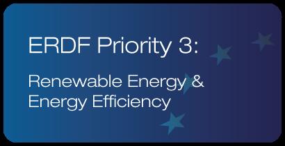 ERDF Priority 3: Renewable Energy & Energy Efficiency