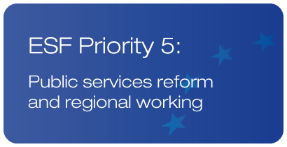 ESF P5: Public services reform and regional working